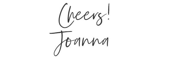Cheers! Joanna